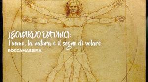LEONARDO DA VINCI: l'uomo, la natura e il sogno di volare a Rocca Massima